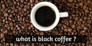 Read more about the article What Is Black Coffee ? Here's Why Everyone's Stoked On It