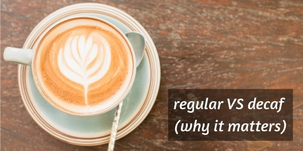 Decaf vs Regular Coffee – Why The Difference Matters