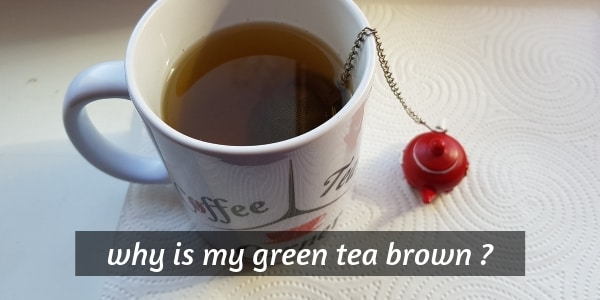 why is green tea brown (3)