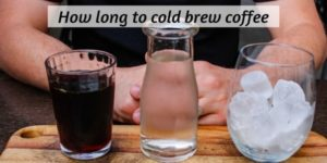Here's How Long To Cold Brew Coffee (For Your Ice-Cold Drink)