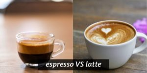 Espresso VS Latte – 4 Differences That Set Them Apart