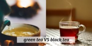 Green Tea VS Black Tea (6 Differences In Health And Taste)