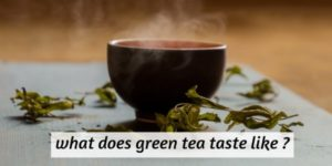 Here's What Green Tea Tastes Like, And What Can Influence It