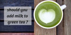 Can You Add Milk To Green Tea ? On Enjoying A Good Cuppa