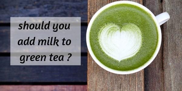 Can You Add Milk To Green Tea ? On Enjoying A Good Cuppa