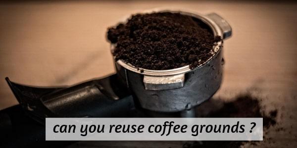 reuse coffee grounds