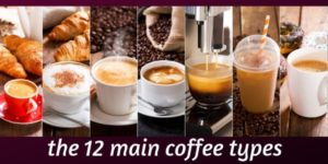 12 Main Coffee Types You Need To Know (Hot And Iced)