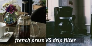French Press VS Drip Coffee – 8 Differences To Help You Choose