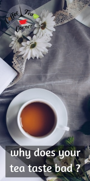 fixing bad tasting tea