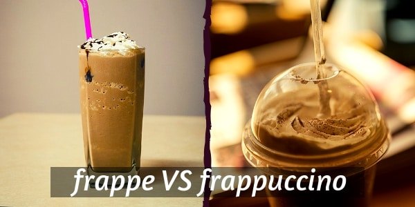 Frappe VS Frappuccino – 5 Differences To Tell Them Apart
