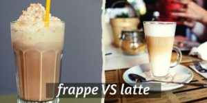 Frappe VS Latte – 7 Differences To Help You Pick Your Drink