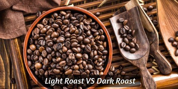 Light Vs Dark Roast