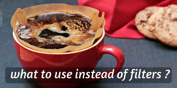5 Resourceful Ideas To Try Instead Of Coffee Filters