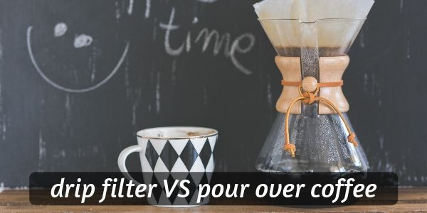 Drip Filter VS Pour Over Coffee – 5 Differences In Taste And Brew