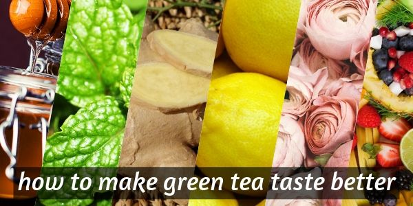 5 Easy Ways To Make Green Tea Taste Better (A Guide To Flavoring)