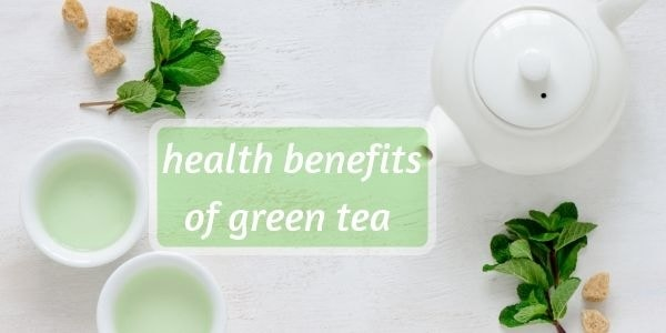 12 Green Tea Health Benefits (Backed By Science)