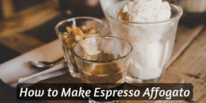 How to Make Espresso Affogato, the Perfect Coffee and Ice Cream Mix