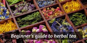 Read more about the article Beginner's Guide To Herbal Tea (Brewing, Ingredients, Variations)