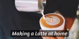 How To Make Latte At Home (Best Home Brewed Version)