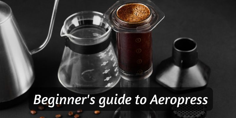 Beginner's Guide To Aeropress Coffee (Including How To Make A Cup)