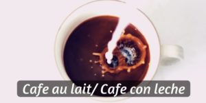 How To Make The Perfect Cafe Au Lait (Cafe Con Leche) At Home