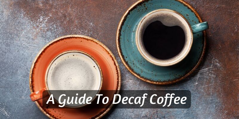 Decaf Coffee – A Guide To Your Favorite Faux Coffee