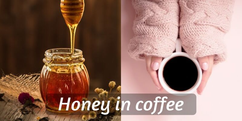 Coffee With Honey – Health Benefits, And How To Make It