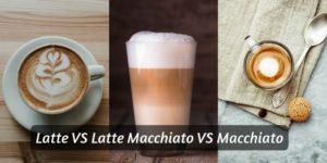 Read more about the article Latte VS Macchiato VS Latte Macchiato – 6 Differences To Tell Them Apart