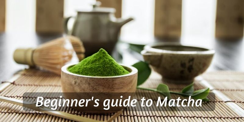 Beginner's Guide To Matcha Tea (Including Health Benefits)