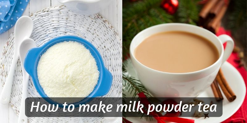 milk powder tea