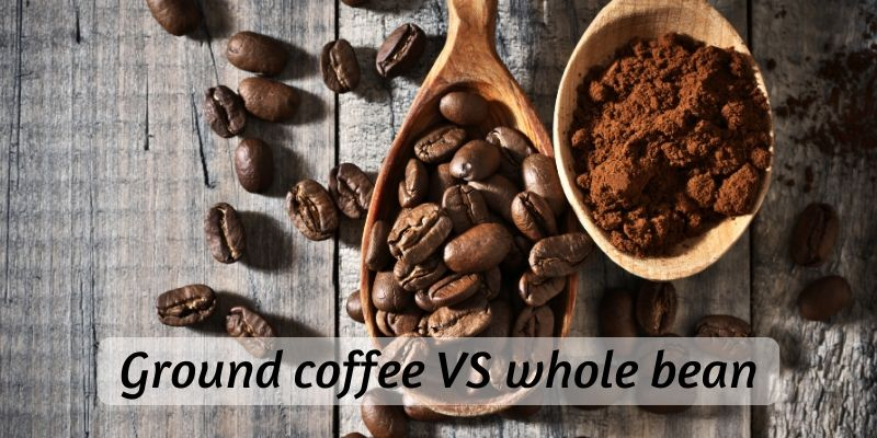 ground coffee whole bean