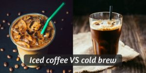 Iced Coffee VS Cold Brew Coffee – 5 Differences In Taste And Brew