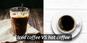 Read more about the article Iced Coffee VS Hot Coffee – Which Is Better, And What's The Difference ?