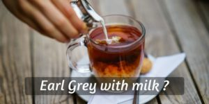 Earl Grey With Milk ? Here's How To Make It (No Curdling)