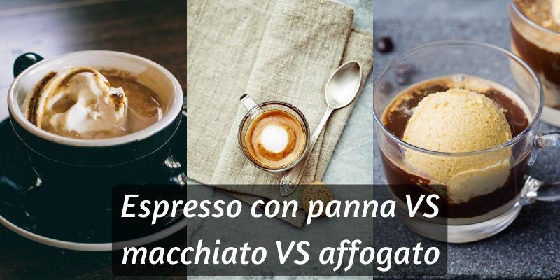 Espresso Con Panna VS Macchiato VS Affogato