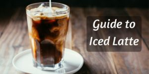 Exactly What Is An Iced Latte ? 3 Things That Make It Special