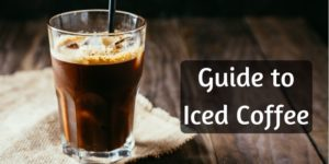 Beginner's Guide To Iced Coffee – What It Is, And How To Make It