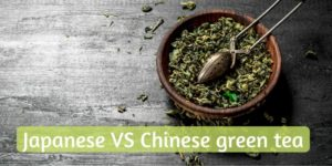 Chinese VS Japanese Green Tea – 4 Differences To Help You Choose