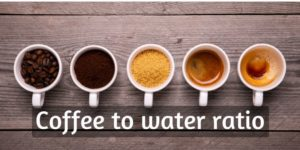Essential Guide For Coffee To Water Ratio, Like You've Never Seen It Before
