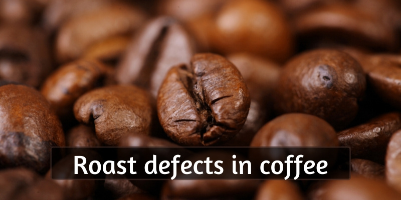 Roast Defects In Coffee – What They Are And How To Spot Them